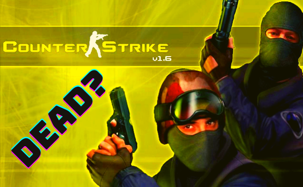 Is counter strike 1.6 dead?