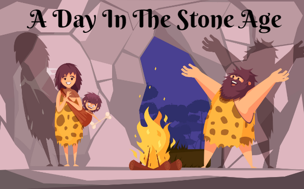 A Day That I Spent In The Stone Age
