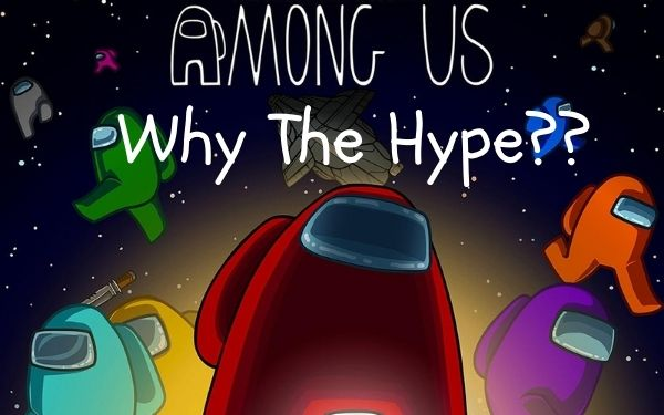 Why Is Among Us So Hyped? Is It Free to Play?