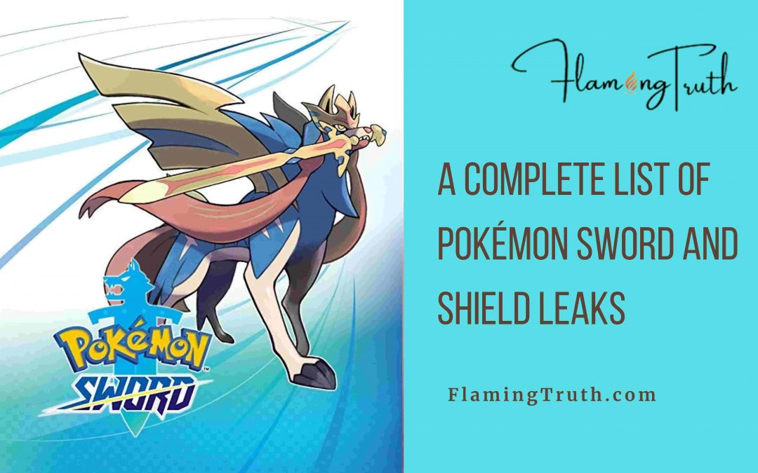 A Complete List of Pokémon Sword And Shield Leaks – Flooded All Over The Internet