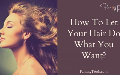 HairStyle – How To Let Your Hair Do What You Want