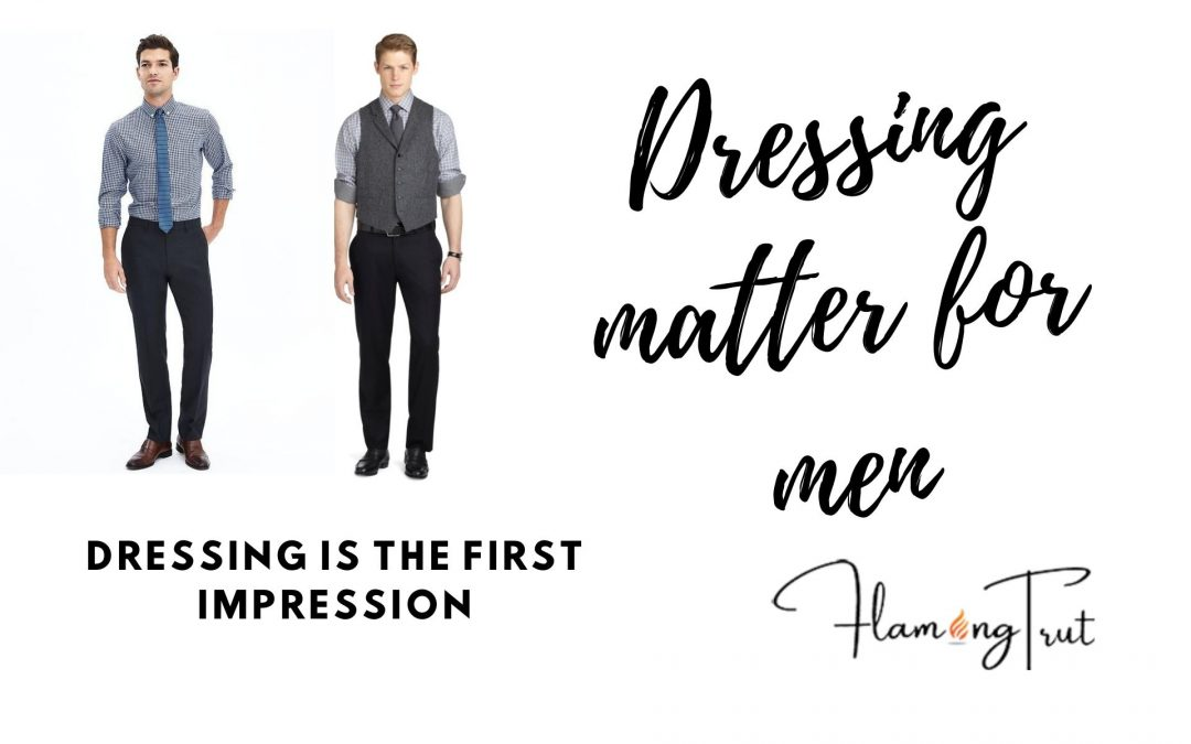 Dressing matter for men?Reaction of people as dressing is the first impression.