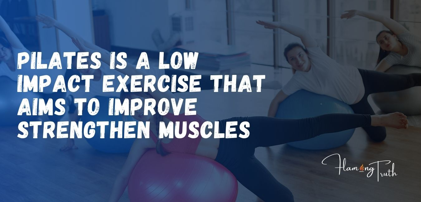 pilates-is-a-low-impact-exercise-that-aims-to-improve-strengthen-muscles