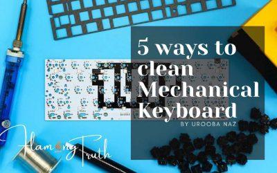 5 Smart ways to clean Mechanical Keyboard