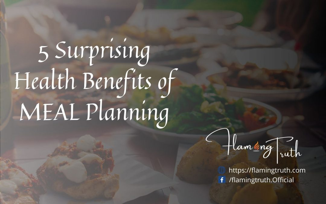 5 Surprising Health Benefits of MEAL Planning